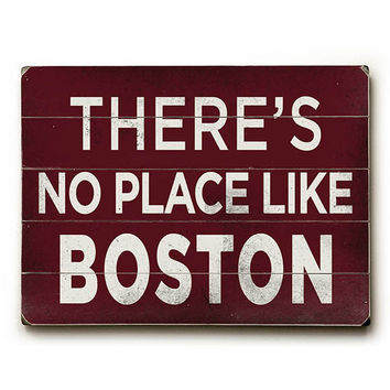 No Place Like Boston Wood Sign