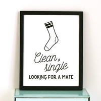 "Laundry room art PRINTABLE - ""Clean, single, looking for a mate"",bathroom printable,bathroom wall art,printable decor,printable women gift"
