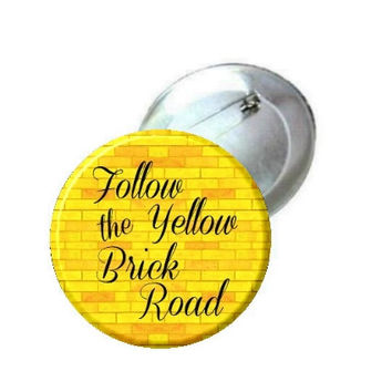 "1"" 1.25"" or 2.25"" Pinback Button - Wizard of Oz Follow the Yellow Brick Road -font"