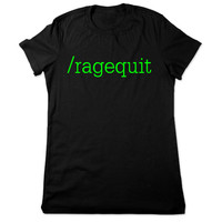 Funny Shirt, Video Game Shirt, Rage Quit, Funny TShirt, Video Game Tshirt, Geek, Funny Tee, Geeky Shirt, RPG, MMORPG, Ladies Women Plus Size