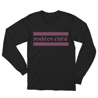 Problem Child Long Sleever