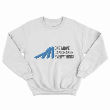 One Move Can Change Everything Sweaters,Hoodies,Shirts Free Shipping  Best Quality