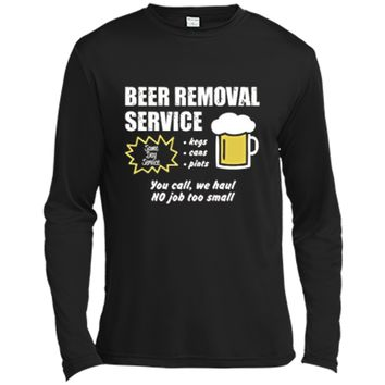 Funny Beer removal service beer drinking t-shirt Long Sleeve Moisture Absorbing Shirt