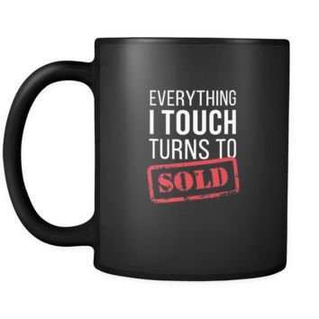 Real Estate Everything I touch turns to SOLD 11oz Black Mug