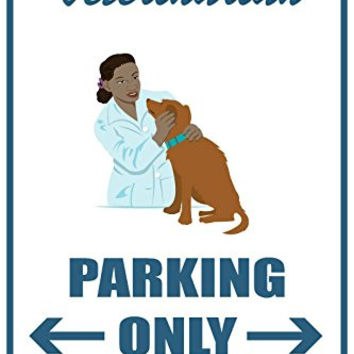 "Veterinarian Parking Only 12""x18"" Novelty Parking Sign"