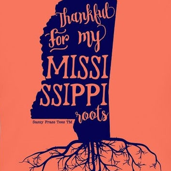SALE Sassy Frass Thankful for my Mississippi Roots Girlie Bright Long Sleeves Comfort Colors T Shirt