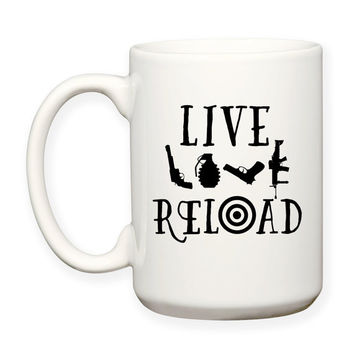 Live Love Reload, 2nd Amendment, Gun Rights, Gun Lover, Funny, Humor, Typography 15 oz Coffee Mug Dishwasher Microwave Safe
