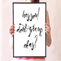 Inspirational Art Print,Don't give up,Typographic Print, Wall Decor, Modern Prints, Typography, Office Decor,Gift Art Word art Motivational