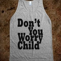 Don't You Worry Child - Black