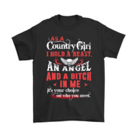 DCKG6Q A Country Girl Hold A Beast An Angel And Bitch Shirts