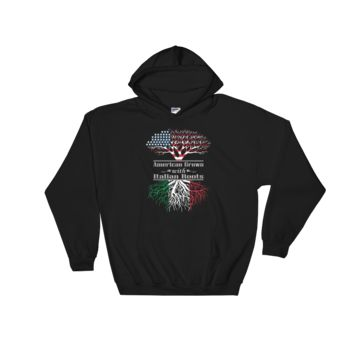 American Grown With Italian Roots - Hooded Sweatshirt
