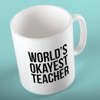 World's Okayest TEACHER Ceramic Coffee 11 oz. Mug