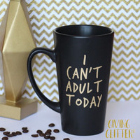 I Can't Adult Today // Matte Black Coffee Mug