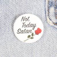 Not Today Satan 1.25 Inch Pin Back Button Badge