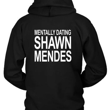 Shawn Mendes Mentally Dating Shawn Hoodie Two Sided