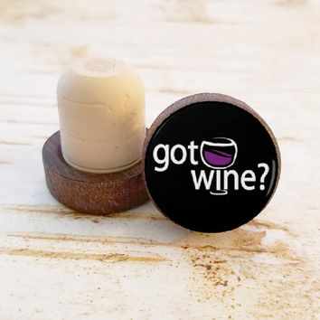 Got Wine? Wine Stopper, Wine Style Bottle Stopper, Dark Wood T-Top, Party Favors, Housewarming Gift, FUN Wood Top Cork Stopper