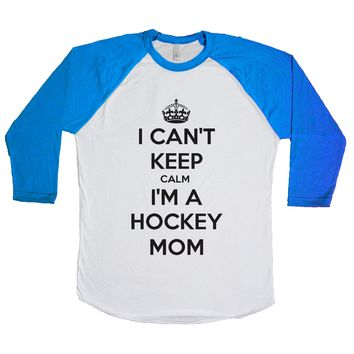 I Can't Keep Calm I'm A Hockey Mom  Unisex Baseball Tee
