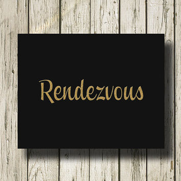 RENDEZVOUS Golden Quotes Gold Black Print Printable Instant download Wall Art Home Decor G037