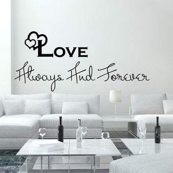 Wall Decal Quotes Love Always And Forever Design Vinyl Decals Wedding Beauty Salon Nursery Living Room Bedroom Dorm Hotel Home Decor 3803