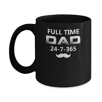 Full Time Dad 24 7 365 Funny Bearded Daddy Fathers Day Mug