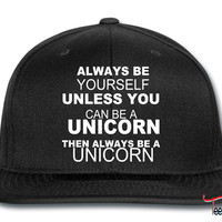 be a unicorn be yourself - bananaharvest Snapback