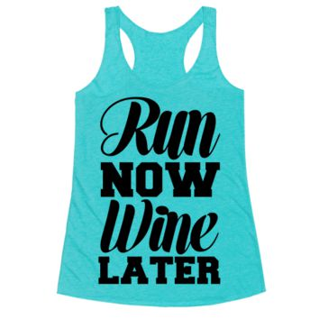 RUN NOW WINE LATER