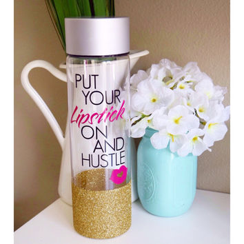 Put Your Lipstick On And Hustle Water Bottle // Personalized Water Bottle // Glitter Dipped Water Bottle // Plastic Water Bottle