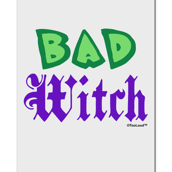 "Bad Witch Color Green Aluminum 8 x 12"" Sign"