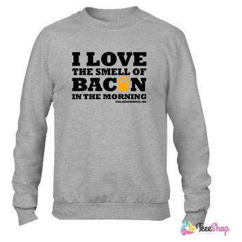 I love the smell of bacon in the morning Crewneck sweatshirtt