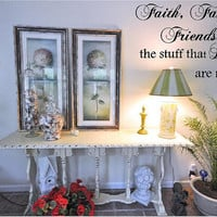 Faith, Family, Friends the stuff that Dreams are made of Vinyl Wall Decal