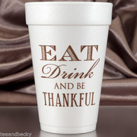 Thanksgiving Cups Eat Drink and be Thankful 16 oz Foam Cups - 60 Set Brown