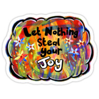 Let Nothing Steal Your Joy