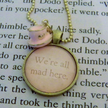 We're All Mad Here Alice in Wonderland Necklace. Mad Hatter Charm Necklace. 18 Inch Ball Chain.