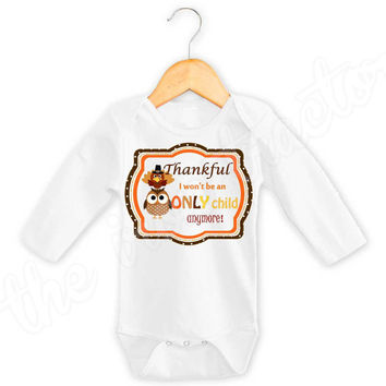 Thankful for not being an only child Shirt / Onesuit / Bib ~ Thanksgiving Iron On ~ Thanksgiving Pregnancy Announcement
