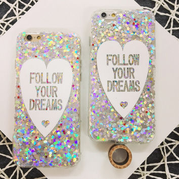 follow your dreams shiny iPhone 6s 6 plus creative case