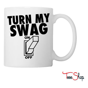 Turn My Swag On Coffee & Tea Mug