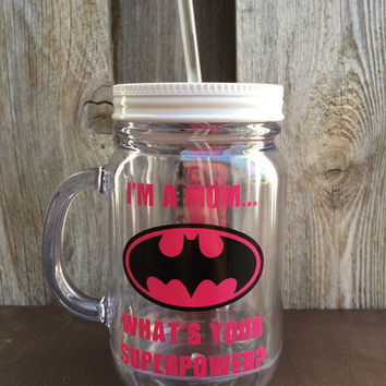 "Personalized Mason Jar Tumbler ""I'm a Mom…What's Your Superpower?"""