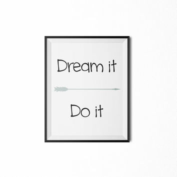 DREAM IT Do It Print, Dream Quotes, Printable Typography, Arrow Art, Inspirational Quote, Wall Art Printable - 8x10