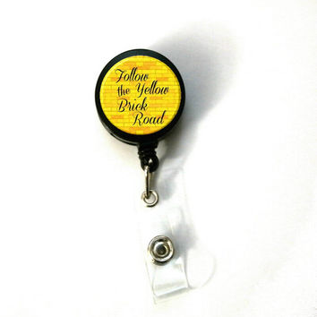 Wizard of Oz Follow the Yellow Brick Road font Image Retractable ID Name Holder Badge Reel Clip On Nurse