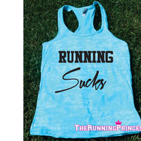 Runnig Sucks Burnout Tank top.Womens crossfit tank.Funny exercise tank.Running tank top. Bootcamp tank.Sexy Gym Clothing