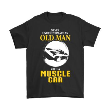 ESB8HB Never Underestimate An Old Man With A Muscle Car Shirts
