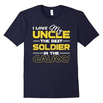 I Love My Uncle- The Best Soldier In The Galaxy Tee