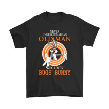 PEAPV4S Never Underestimate An Old Man Who Loves Bugs Bunny Shirts