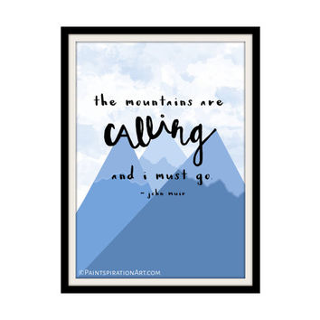 Mountain Print The Mountains are Calling Print Art - Hiking Gifts Dad Gifts Nature Lover Gift for Hiker - Camping Decor Rock Climbing Gifts