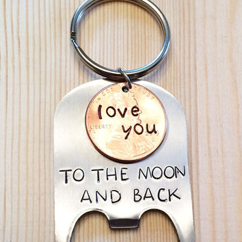 Hand Stamped Personalized Bottle Opener Love you to the moon and back keychain gift for boyfriend, groom, from bride, brother, dad, father