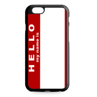 Hello My Name Is iPhone 6 case