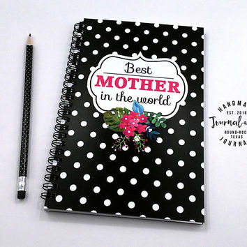 Writing journal, spiral notebook, floral bullet journal cute sketchbook, blank lined grid, Mother's day gift - Best Mother in the world