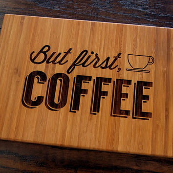 But First Coffee, Custom Cutting Board, Wedding Gift, Groomsmen Gift, Anniversary Gift, Christmas Gift, Housewarming Gift, Woodworking