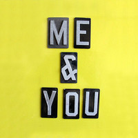 Me & You Magnets.  Repurposed Sign Letters