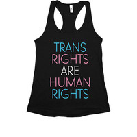 Trans Rights Are Human RIghts -- Women's Tanktop